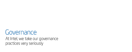 GOVERNANCE - At Intel, we take our social governance practices very seriously